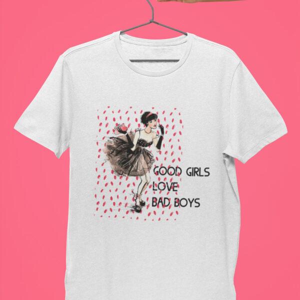 Good Girls Love Bad Boys T-Shirt Bio-Baumwolle