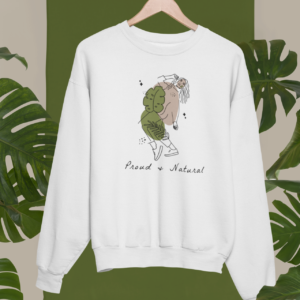 Proud and Natural Sweatshirt weiß mit femininem Motiv