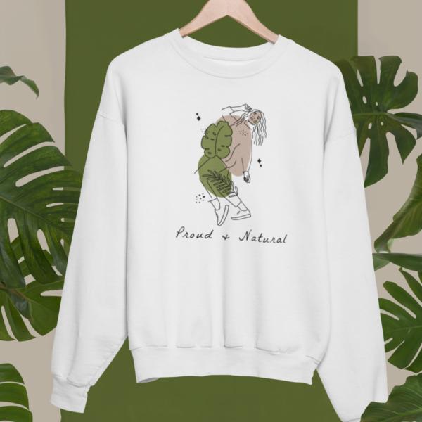 Proud and Natural Sweatshirt weiß mit femininem Motiv